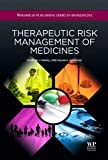 img - for Therapeutic Risk Management of Medicines (Woodhead Publishing Series in Biomedicine) book / textbook / text book