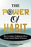 img - for THE POWER OF HABIT: How to Achieve Nothing in Life or Create Atomic Habits of Success book / textbook / text book