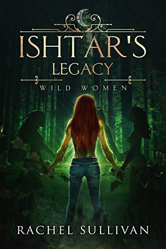Ishtar's Legacy (Wild Women Book 3)