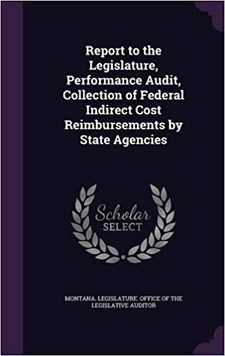 Report to the Legislature, Performance Audit, Collection of Federal Indirect Cost Reimbursements by State Agencies