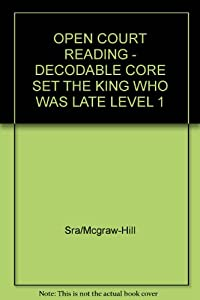 Paperback The King Who Was Late: Decodable Core Set Level 1 (Open Court Reading) Book