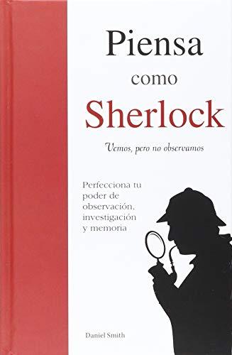 Piensa Como Sherlock: Vemos, Pero No Observamos (Coleccion DTP) (Spanish Edition)