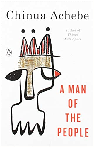 Amazon Com A Man Of The People 9780385086165 Chinua Achebe Books