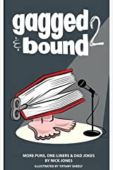 [(Gagged and Bound 2 : More Puns, One-Liners and Dad Jokes)] [By (author) MR Nick Jones ] published on (June, 2015) Paperback