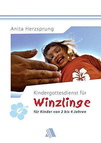 Kindergottesdienst für Winzlinge: Für Kinder von 2 bis 4 Jahren