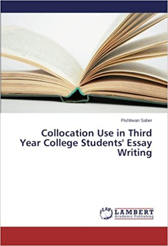 collocation use in third year college students essay writing  collocation use in third year college students essay writing paperback   november
