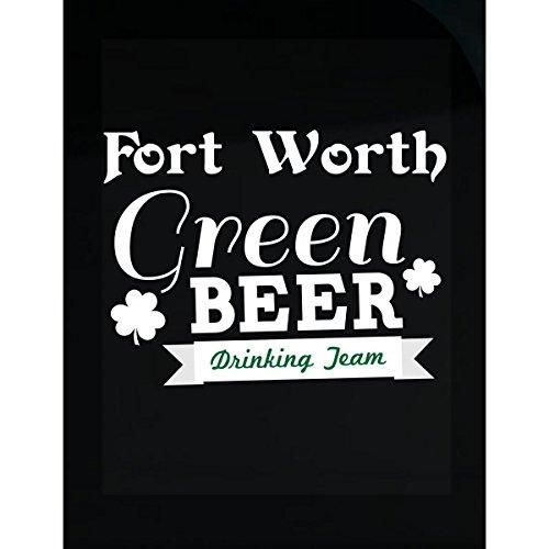 Fort Worth Green Beer Drinking Team, St Patricks Day - - Worth Fort St