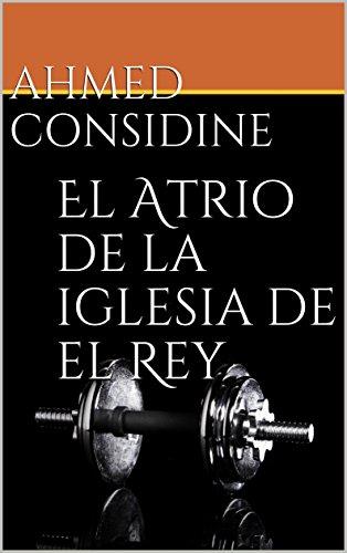 El Atrio de la iglesia de el Rey (Spanish Edition)