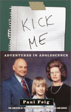 Kick Me: Adventures in Adolescence [Paul Feig] (Tapa Blanda)