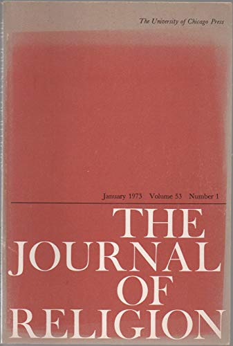 The Journal of Religion, vol. 53, no. 1 (January 1973): Contemporary Apocalypse; Poiesis of Place; Reinterpreting Kierkegaard; Theological Models; A Posteriori Arguments for Existence of God