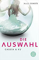Cassia & Ky 01. Die Auswahl