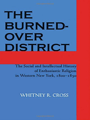 The Burned-over District: The Social and Intellectual History of Enthusiastic Religion in Western New York, - Outlets City Nj Atlantic