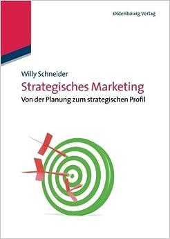 Book Strategisches Marketing (German Edition) by Willy Schneider (2013-08-29)