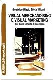 Visual merchandising e visual marketing per punti vendita di successo