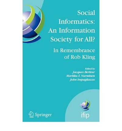 Download [(Social Informatics, an Information Society for All? in Remembrance of Rob Kling: Proceedings of the Seventh International Conference 'Human Choice and Computers' (Hcc7), Ifip Tc 9, Maribor, Slovenia, September 21-23, 2006 )] [Author: Jacques Berleur] [Nov-2006] pdf