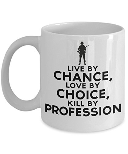 Army Veteran Gifts - Live By Chance, Love By Choice, Kill By Profession - Perfect Mugs For Army Veteran