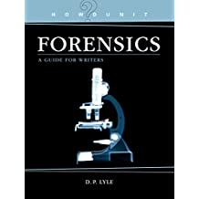 Forensics: A Guide for Writers (Howdunit)