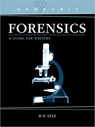 Forensics A Guide For Writers Howdunit Kindle Edition By D P