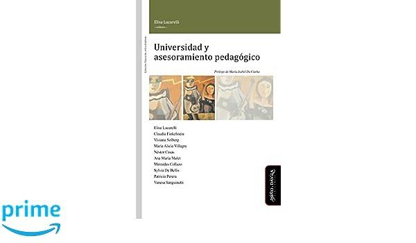 Universidad y asesoramiento pedagógico (Educación, crítica y debate) (Spanish Edition): Elisa Lucarelli, Claudia Finkelstein, Viviana Solberg, María Alicia ...