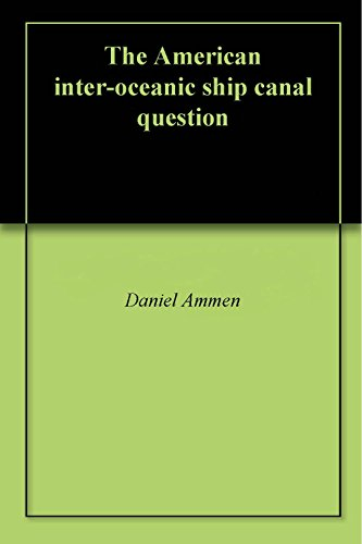 (The American inter-oceanic ship canal question )
