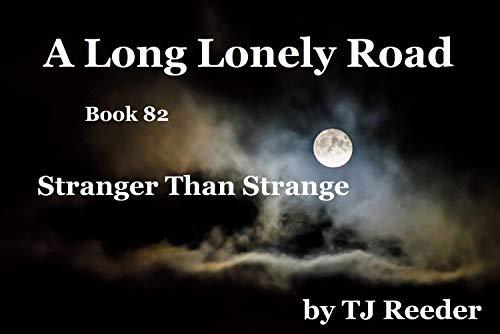 A Long Lonely Road, Stranger than Strange, book 82 by [Reeder, TJ]