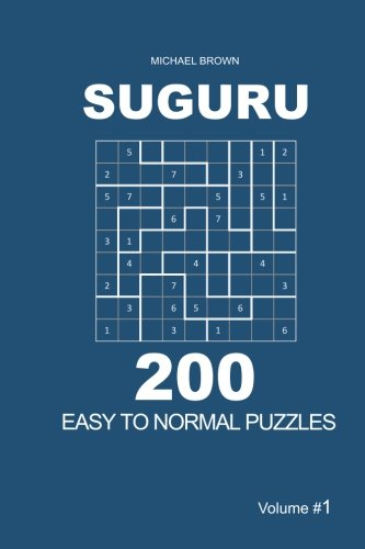 Price comparison product image Suguru - 200 Easy to Normal Puzzles 9x9 (Volume 1) (Suguru - Easy to Normal)