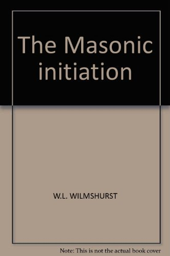The Masonic Initiation: A Sequel to