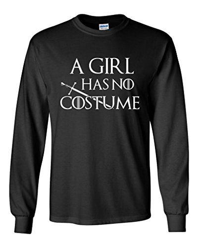 Long Sleeve Adult T-Shirt A Girl Has No Costume Funny Halloween Parody DT (Small, (Tyrion Lannister Halloween Costume)