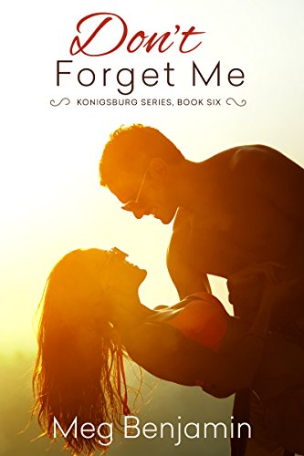 Dont Forget Me Konigsburg Book 6 Kindle Edition By Meg Benjamin