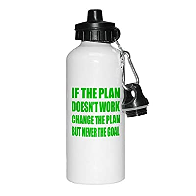 Style In Print If Plan Doesn't Work Change Plan Never The Goal Aluminun White Water Bottle