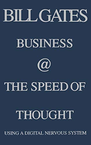 Business @ the Speed of Thought: Succeeding in the Digital Economy (Bill Gates Business At The Speed Of Thought)