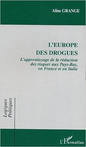 Livre gratuits en ligne L'Europe des drogues : L'apprentissage de la réduction des risques aux Pays-Bas, en France et en Italie epub, pdf