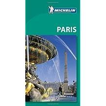 Michelin Green Guide Paris: Written by Michelin, 2011 Edition, (7th Edition) Publisher: MICHELIN TRAVEL [Paperback]