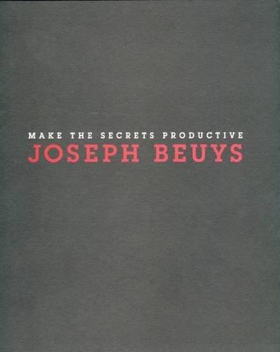 Read Online Joseph Beuys: Make the Secrets Productive pdf