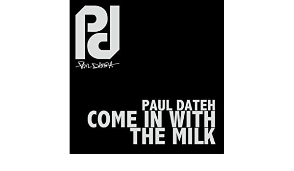come in with the milk paul dateh mp3
