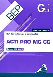 ACTI PRO MC CC BEP comptabilité : Epreuve EP2 Pôle 2