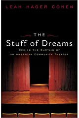 The Stuff of Dreams: Behind the Scenes of an American Community Theater Hardcover