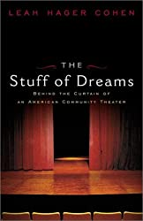 The Stuff of Dreams: Behind the Scenes of an American Community Theater