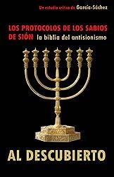 Los Protocolos de los Sabios de Sión: LA BIBLIA DEL ANTISIONISMO al descubierto (Spanish Edition)