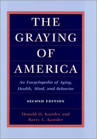 The Graying of America: An Encyclopedia of Aging, Health, Mind, and Behavior (2d ed.)