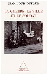 La guerre, la ville et le soldat