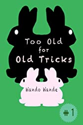 Too Old For Old Tricks (The Fault in our Fates Book 1)