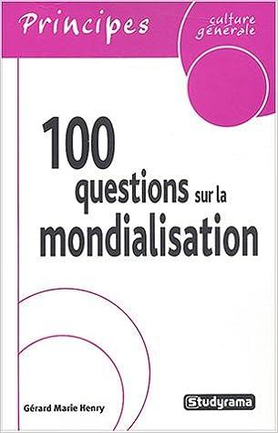 Lire 100 questions sur la mondialisation epub pdf