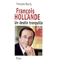 Francois hollande -destin tranquille