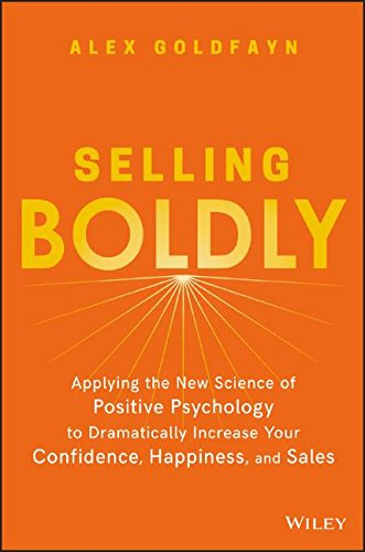 Pdf download selling boldly applying the new science of positive pdf download selling boldly applying the new science of positive psychology to dramatically increase your confidence happiness and sales alex goldfayn fandeluxe Gallery
