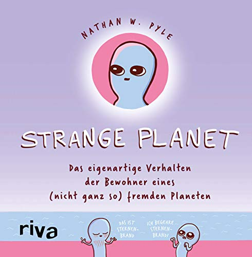 Book cover from Strange Planet: Das eigenartige Verhalten der Bewohner eines (nicht ganz so) fremden Planeten (German Edition) by Nathan W. Pyle