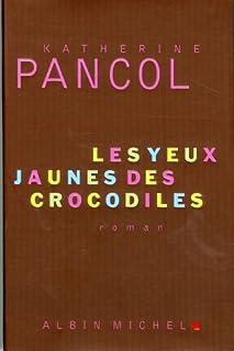 Les yeux jaunes des crocodiles, Pancol, Katherine