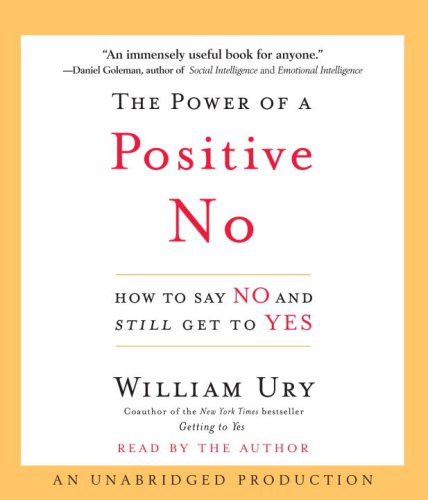 The Power of a Positive No: How to Say No and Still Get to Yes by Random House Audio