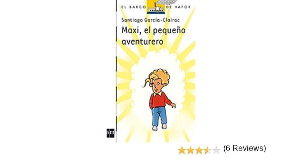 Maxi, el pequeño aventurero El Barco de Vapor Blanca: Amazon.es ...