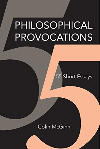 philosophical provocations short essays mit press kindle  philosophical provocations 55 short essays mit press by mcginn colin